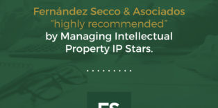 """Fernández Secco & Asociados """"highly Recommended"""" By Managing Intellectual Property IP Stars"""